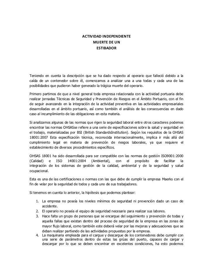 ACTIVIDAD INDEPENDIENTEMUERTE DE UN ESTIBADOR<br />Teniendo en cuenta la descripción que se ha dado respecto al operario q...