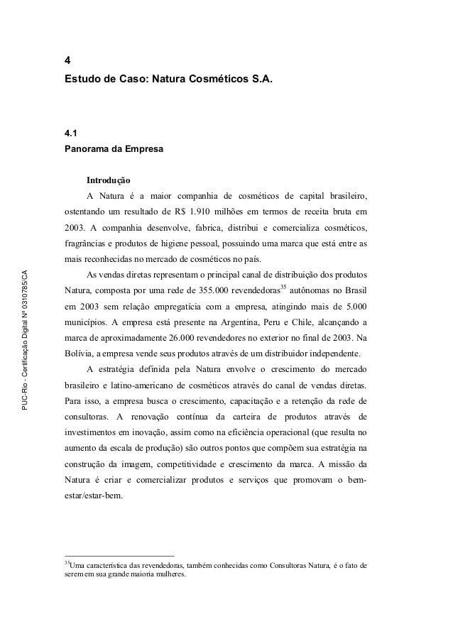 4 Estudo de Caso: Natura Cosméticos S.A. 4.1 Panorama da Empresa Introdução A Natura é a maior companhia de cosméticos de ...
