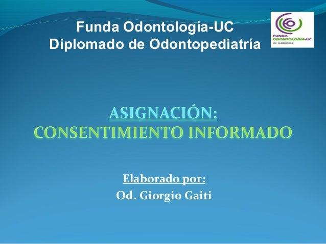Funda Odontología-UCDiplomado de Odontopediatría         Elaborado por:        Od. Giorgio Gaiti