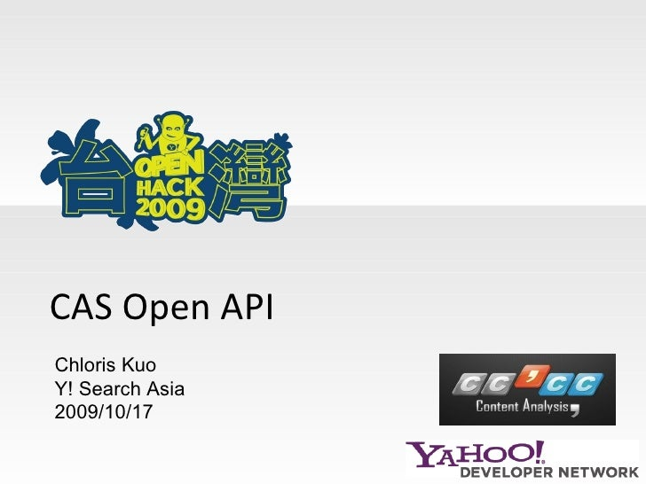 CAS Open API Chloris Kuo Y! Search Asia 2009/10/17