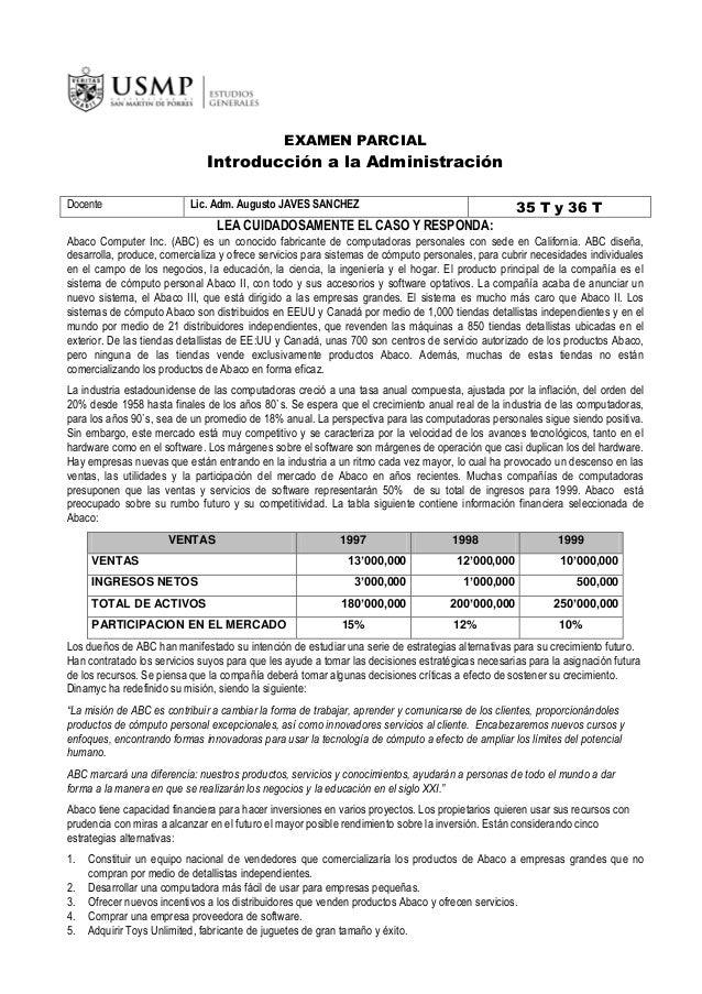 EXAMEN PARCIAL  Introducción a la Administración Docente  Lic. Adm. Augusto JAVES SANCHEZ  35 T y 36 T  LEA CUIDADOSAMENTE...