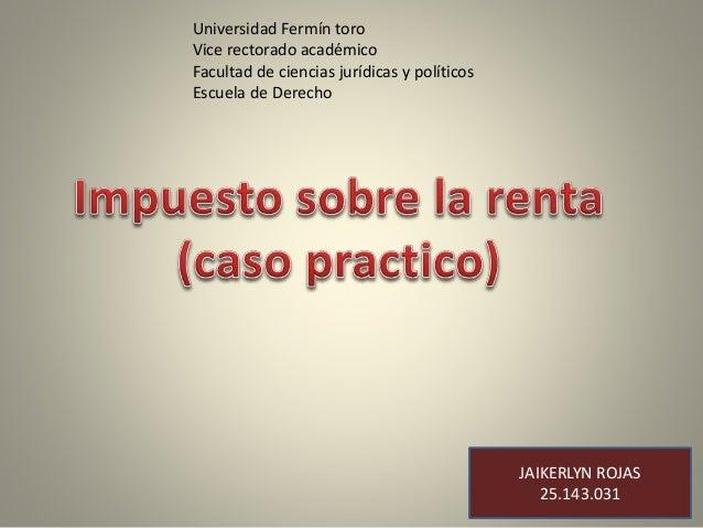 Universidad Fermín toro Vice rectorado académico Facultad de ciencias jurídicas y políticos Escuela de Derecho JAIKERLYN R...