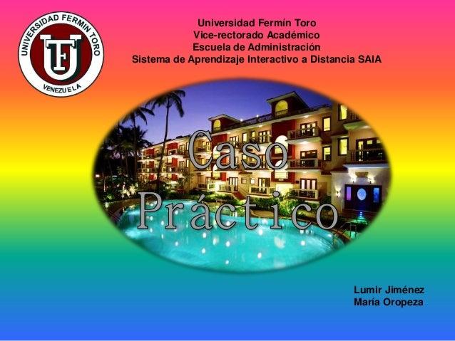 Universidad Fermín Toro Vice-rectorado Académico Escuela de Administración Sistema de Aprendizaje Interactivo a Distancia ...