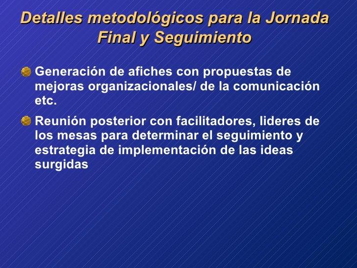 <ul><li>Generación de afiches con propuestas de mejoras organizacionales/ de la comunicación etc. </li></ul><ul><li>Reunió...