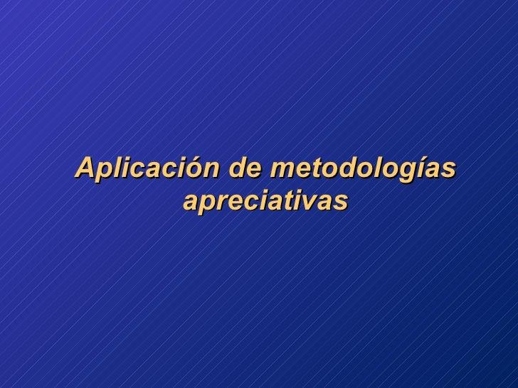 Aplicación de metodologías apreciativas