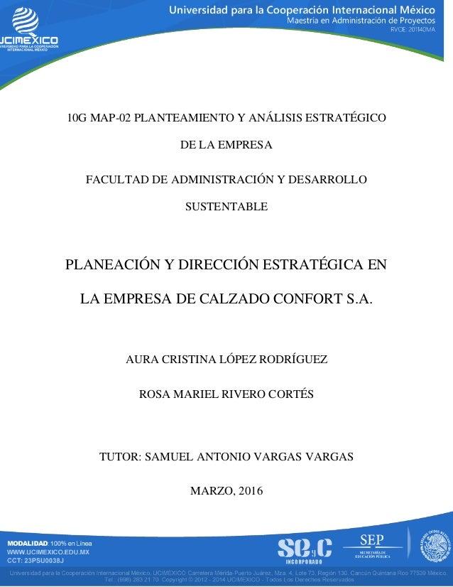 10G MAP-02 PLANTEAMIENTO Y ANÁLISIS ESTRATÉGICO DE LA EMPRESA FACULTAD DE ADMINISTRACIÓN Y DESARROLLO SUSTENTABLE PLANEACI...
