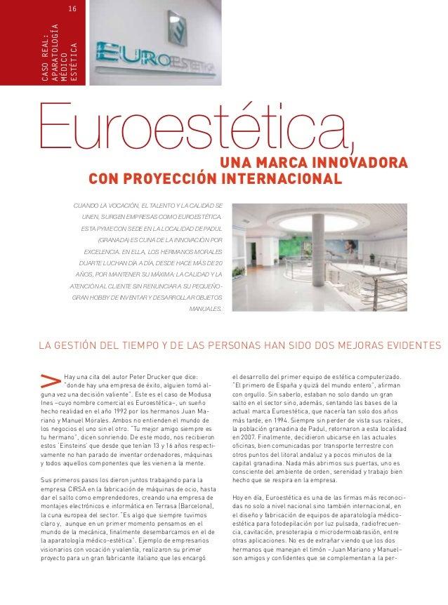 CASOREAL: APARATOLOGÍA MÉDICO ESTÉTICA 16 Cuando la vocación, el talento y la calidad se unen, surgen empresas como Euroes...