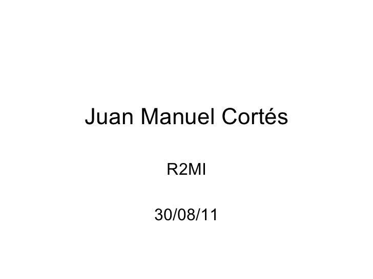 Juan Manuel Cortés R2MI 30/08/11
