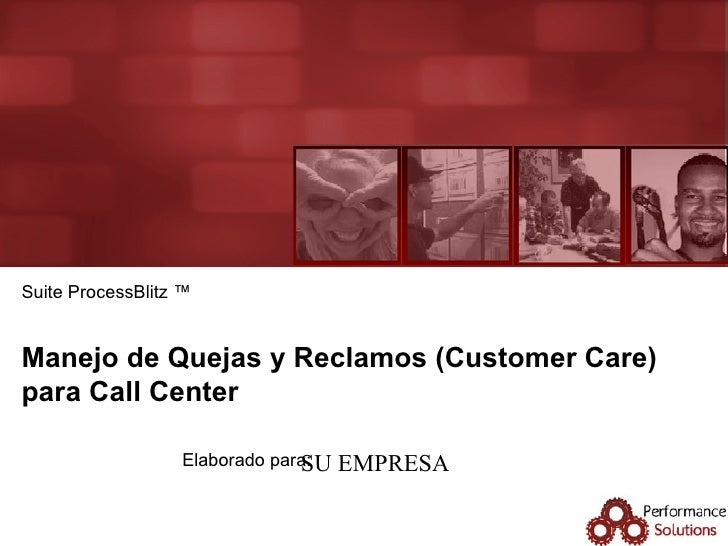 Manejo de Quejas y Reclamos (Customer Care) para Call Center Suite ProcessBlitz ™ SU EMPRESA
