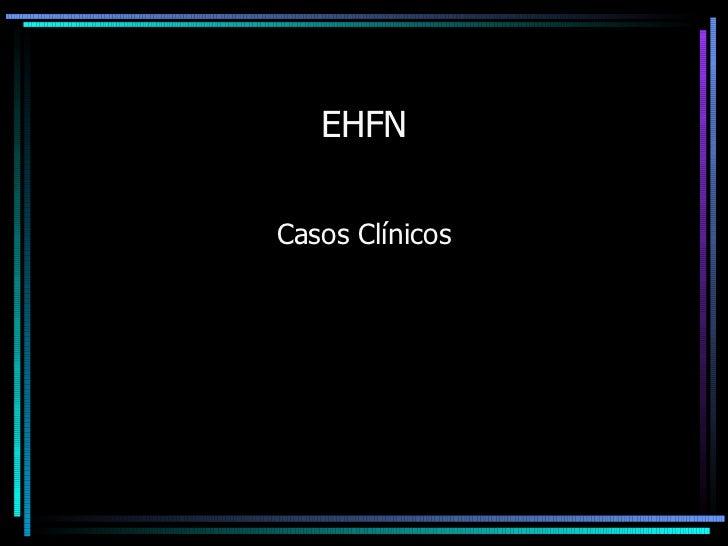 EHFN Casos Clínicos