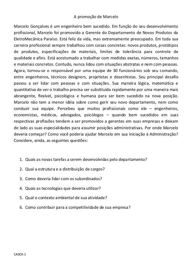 A promoção de MarceloMarcelo Gonçalves é um engenheiro bem sucedido. Em função do seu desenvolvimentoprofissional, Marcelo...