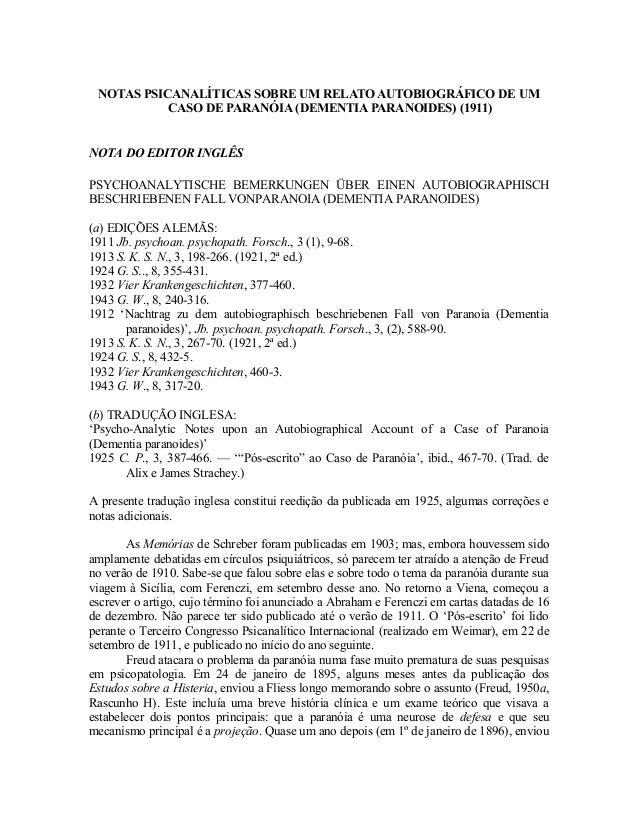 NOTAS PSICANALÍTICAS SOBRE UM RELATO AUTOBIOGRÁFICO DE UM  CASO DE PARANÓIA (DEMENTIA PARANOIDES) (1911)  NOTA DO EDITOR I...