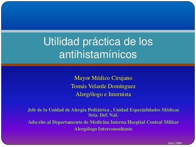 Utilidad práctica de los           antihistamínicos                     Mayor Médico Cirujano                    Tomás Vel...