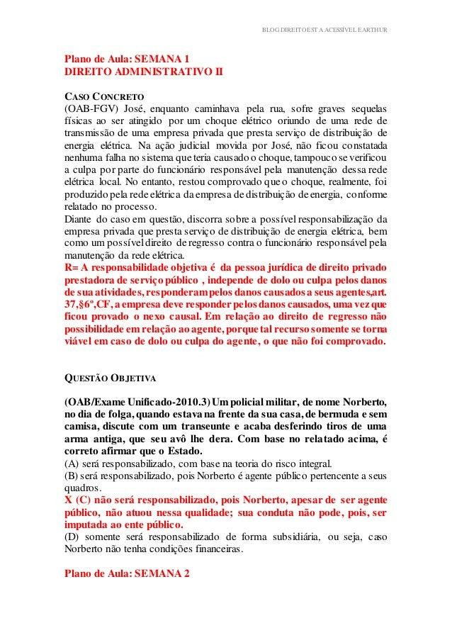 BLOG DIREITOESTA ACESSÍVEL EARTHUR Plano de Aula: SEMANA 1 DIREITO ADMINISTRATIVO II plicação Prática Teórica CASO CONCRET...