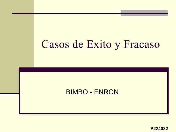 Casos de Exito y Fracaso BIMBO - ENRON P224032
