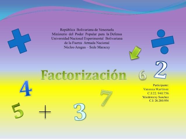 Participante:  Vanessa Martínez C.I:22. 940.756 Yeiedereexy Sanchez C.I: 26.280.954
