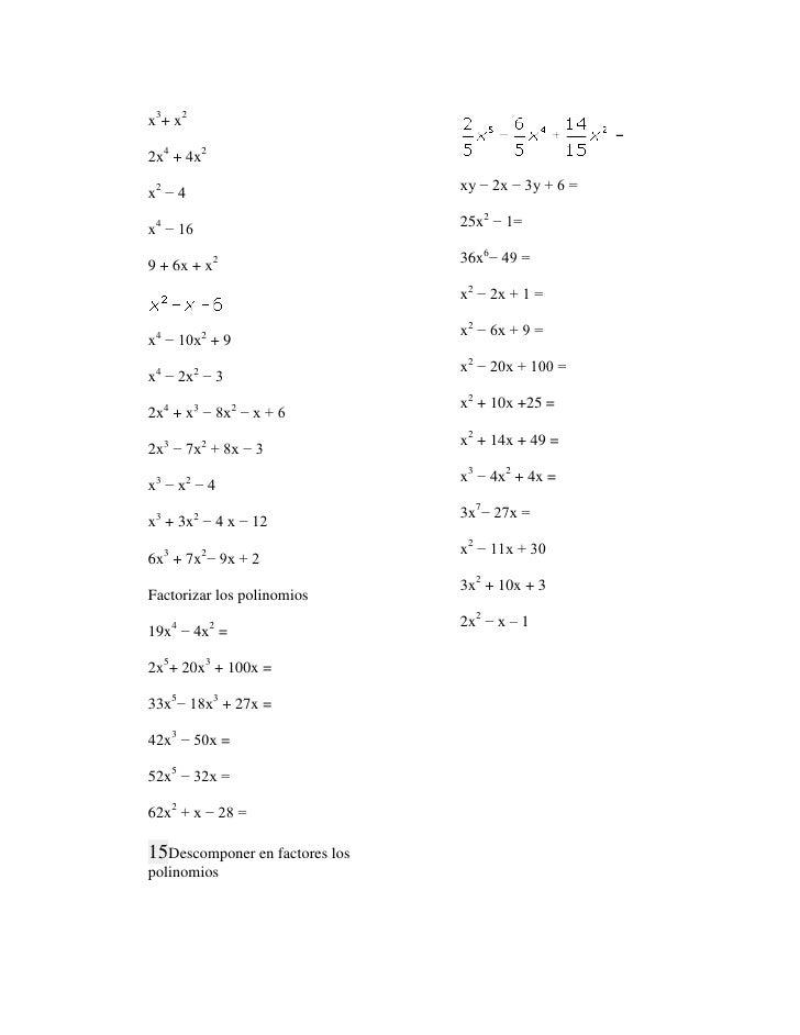 x3+ x22x4 + 4x2x2 − 4                          xy − 2x − 3y + 6 =x4 − 16                         25x2 − 1=9 + 6x + x2     ...