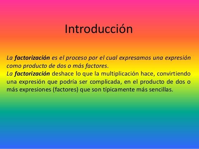 La factorización es el proceso por el cual expresamos una expresión como producto de dos o más factores. La factorización ...