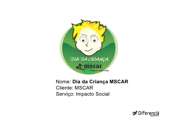 Nome: Dia da Criança MSCARCliente: MSCARServiço: Impacto Social