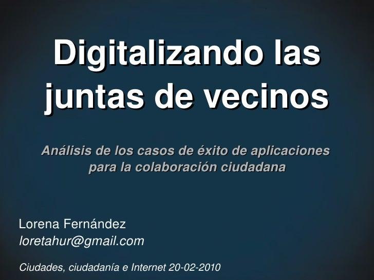 Digitalizandolas      juntasdevecinos     Análisisdeloscasosdeéxitodeaplicaciones             paralacolabora...
