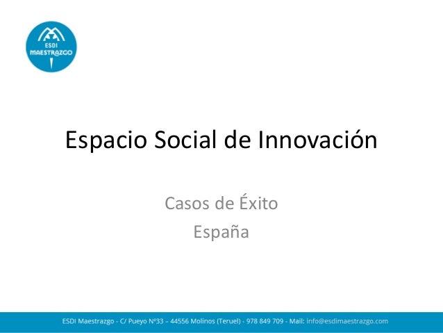Espacio Social de Innovación  Casos de Éxito  España