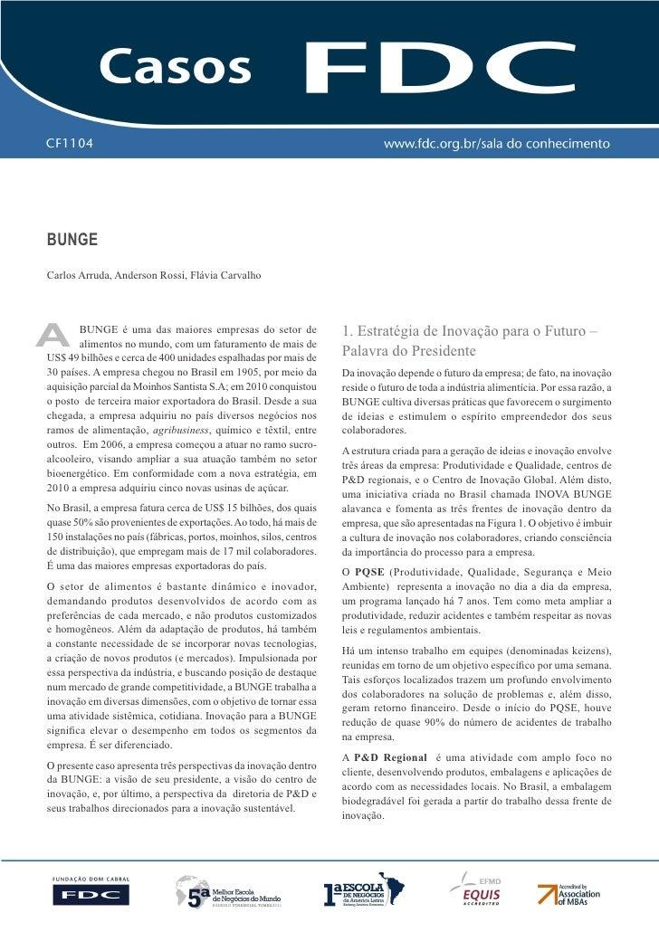 CF1104BUNGECarlos Arruda, Anderson Rossi, Flávia CarvalhoA      BUNGE é uma das maiores empresas do setor de       aliment...