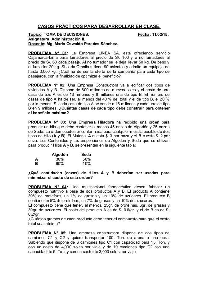 CASOS PRÁCTICOS PARA DESARROLLAR EN CLASE. Tópico: TOMA DE DECISIONES. Fecha: 11/02/15. Asignatura: Administración II. Doc...