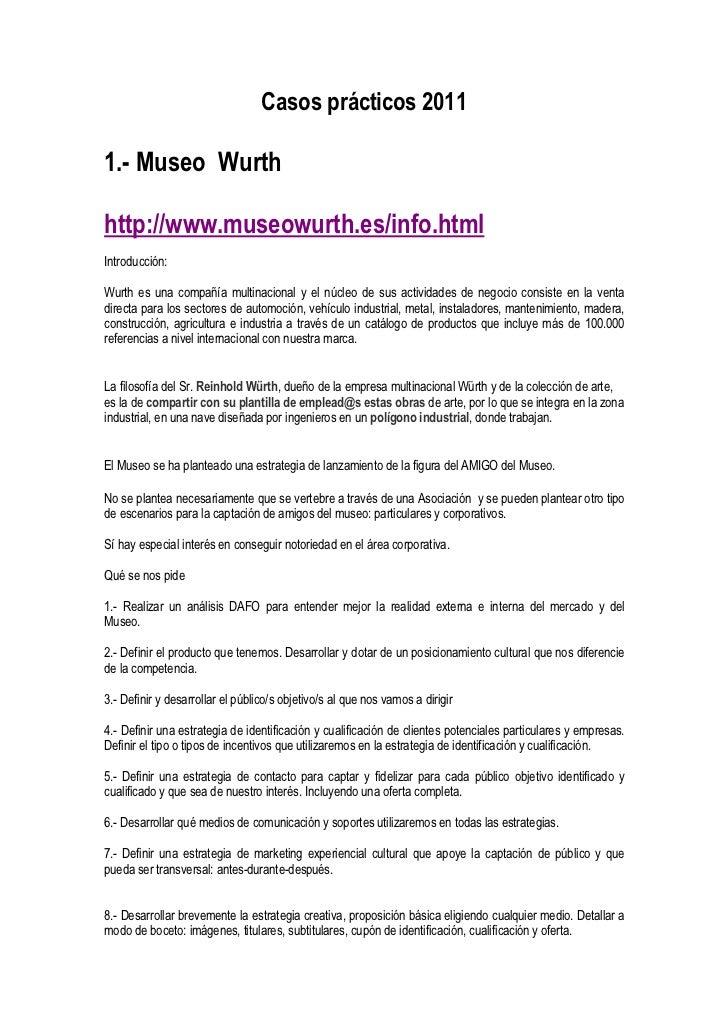Casos prácticos 20111.- Museo Wurthhttp://www.museowurth.es/info.htmlIntroducción:Wurth es una compañía multinacional y el...