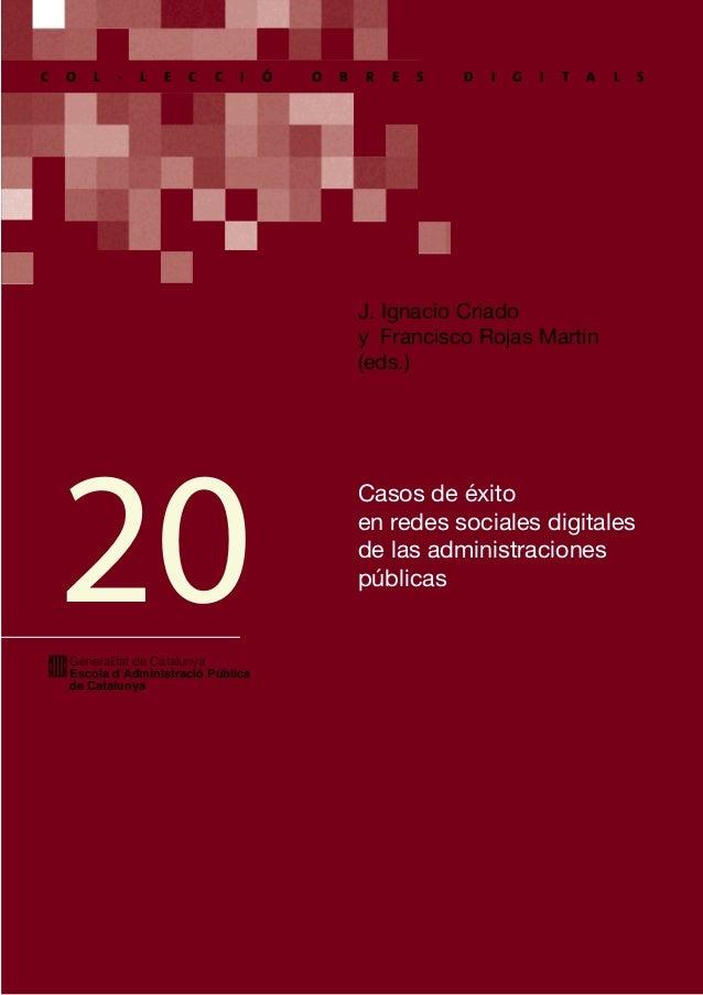 Casos de éxito en redes sociales digitales de las administraciones públicas Generalitat de Catalunya Escola d'Administraci...