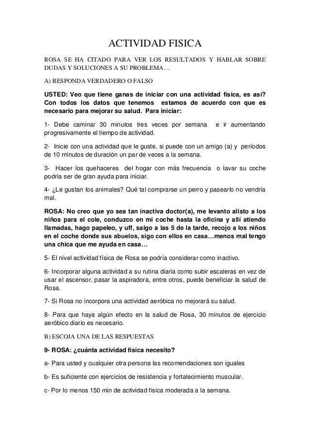 ACTIVIDAD FISICAROSA SE HA CITADO PARA VER LOS RESULTADOS Y HABLAR SOBREDUDAS Y SOLUCIONES A SU PROBLEMA…A) RESPONDA VERDA...