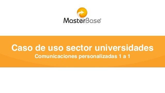Comunicaciones personalizadas 1 a 1 Caso de uso sector universidades