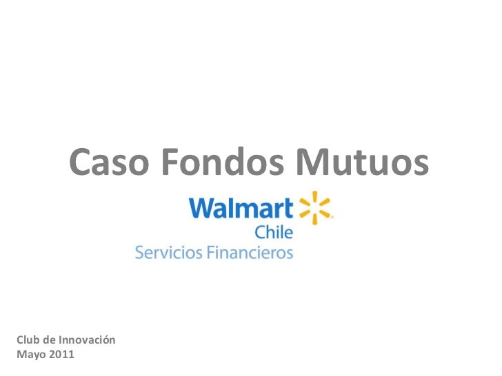 Caso Fondos MutuosClub de InnovaciónMayo 2011