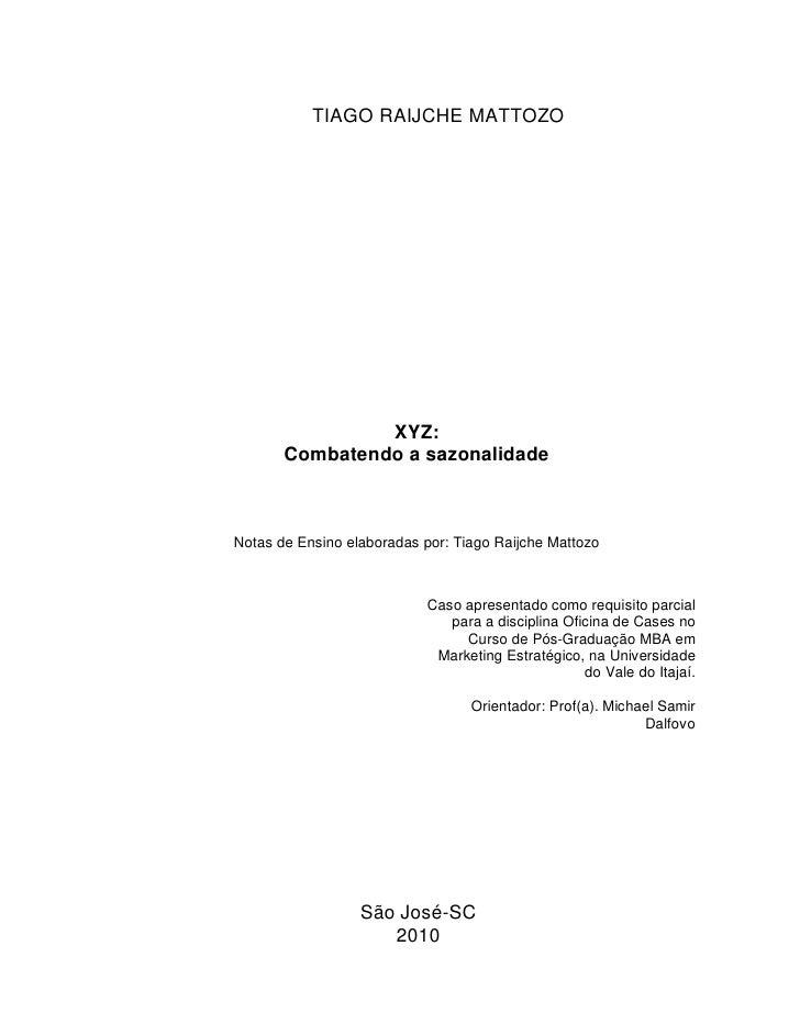 TIAGO RAIJCHE MATTOZO                XYZ:       Combatendo a sazonalidadeNotas de Ensino elaboradas por: Tiago Raijche Mat...
