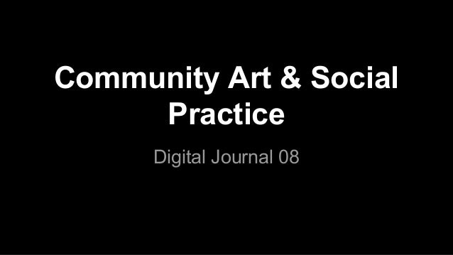 Community Art & Social Practice Digital Journal 08
