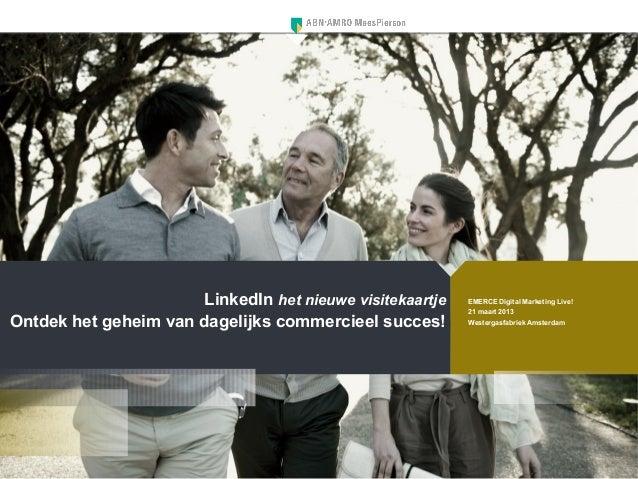LinkedIn het nieuwe visitekaartje   EMERCE Digital Marketing Live!                                                        ...