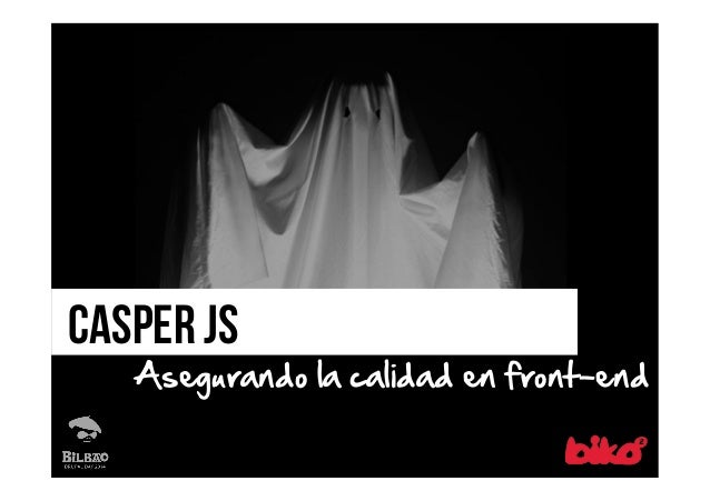 Casper js  Asegurando la calidad en front-end