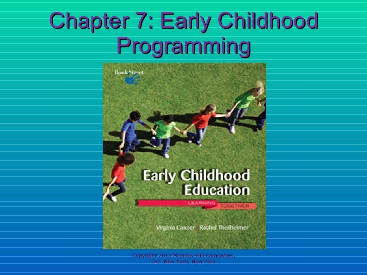 Chapter 7: Early Childhood Programming Copyright 2010 McGraw-Hill Companies, Inc. New York, New York