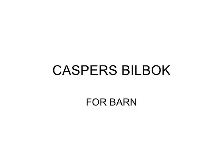CASPERS BILBOK FOR BARN