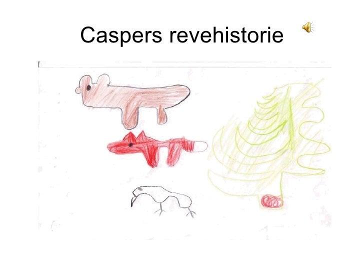 Caspers revehistorie