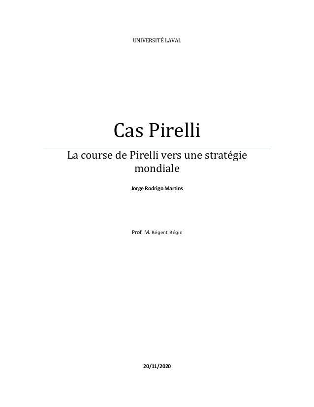 UNIVERSITÉ LAVALCas PirelliLa course de Pirelli vers une stratégiemondialeJorge Rodrigo MartinsProf. M. Régent Bégin20/11/...