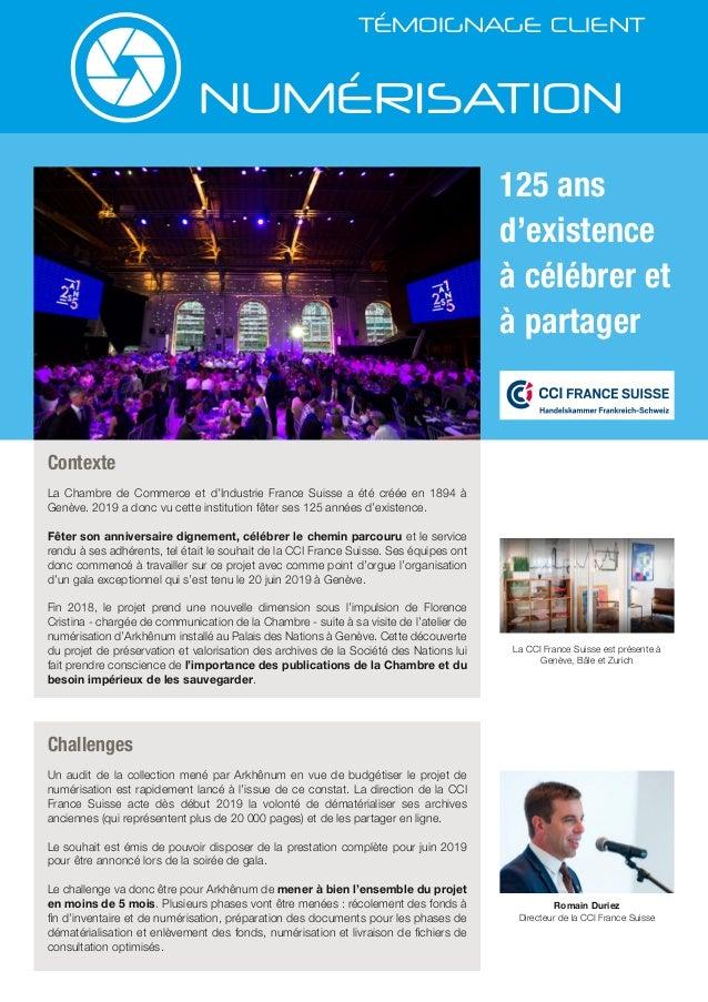 Contexte La Chambre de Commerce et d'Industrie France Suisse a été créée en 1894 à Genève. 2019 a donc vu cette institutio...