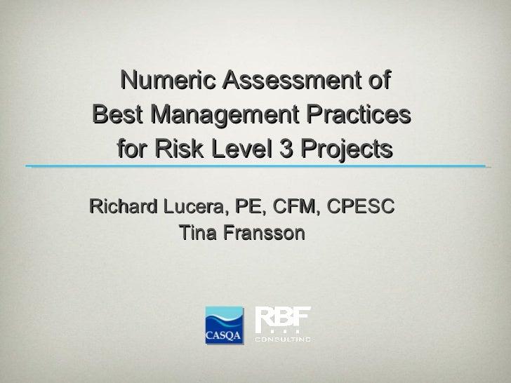 Numeric Assessment of Best Management Practices  for Risk Level 3 Projects <ul><li>Richard Lucera, PE, CFM, CPESC </li></u...