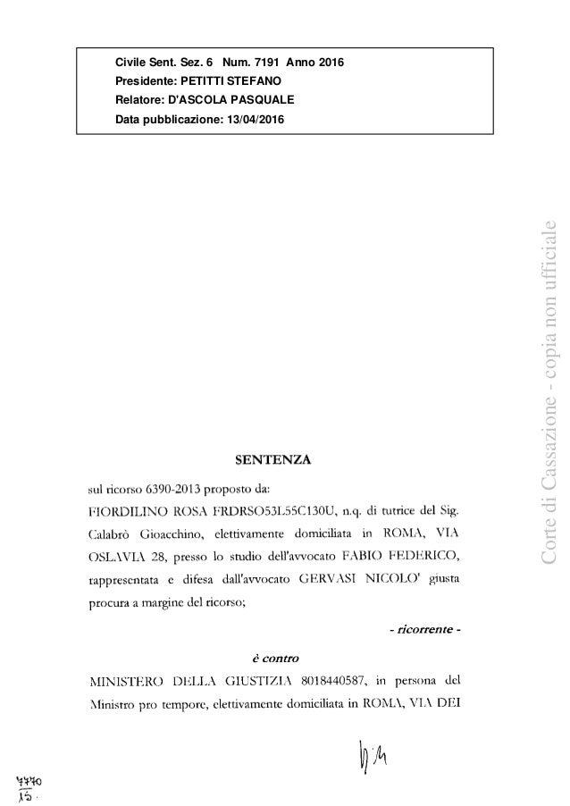 SENTENZA sul ricorso 6390-2013 proposto da: FIORDILINO ROSA FRDRS053L55C130U, n.q. di tutrice del Sig. Calabrò Gioacchino,...