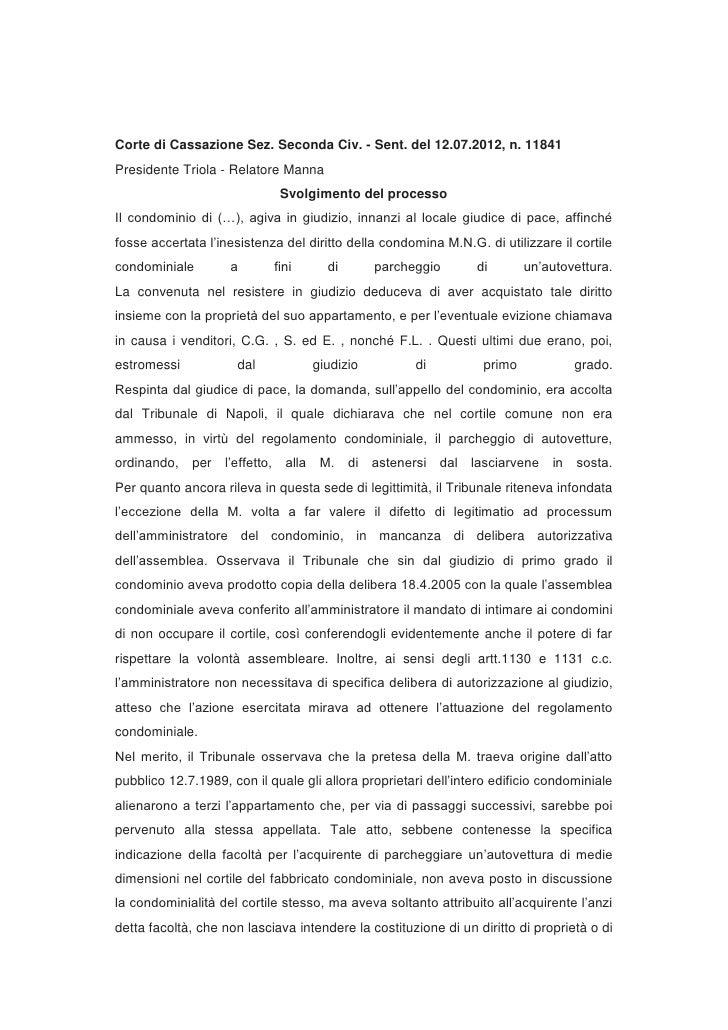 Corte di Cassazione Sez. Seconda Civ. - Sent. del 12.07.2012, n. 11841Presidente Triola - Relatore Manna                  ...
