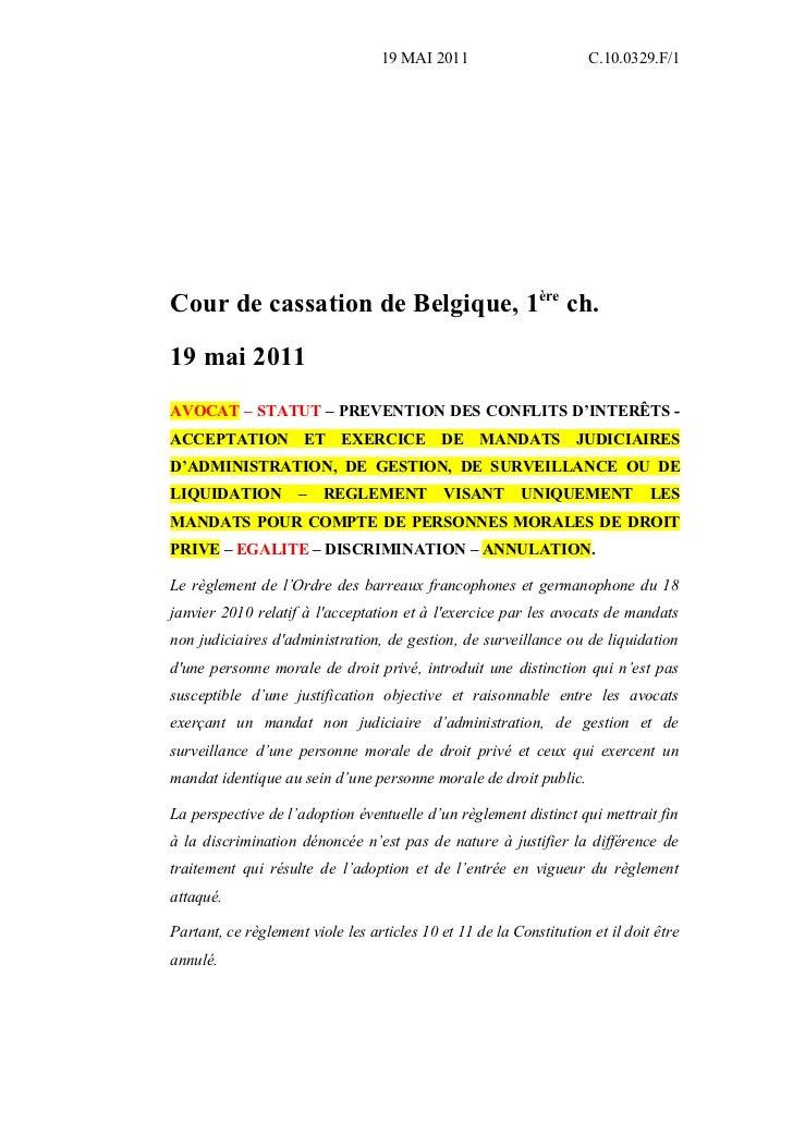 19 MAI 2011                        C.10.0329.F/1Cour de cassation de Belgique, 1ère ch.19 mai 2011AVOCAT – STATUT – PREVEN...
