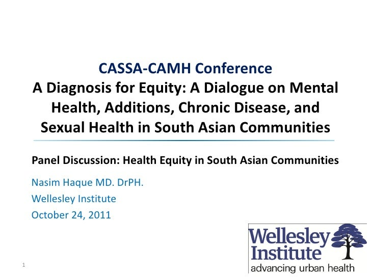CASSA-CAMH Conference    A Diagnosis for Equity: A Dialogue on Mental      Health, Additions, Chronic Disease, and     Sex...