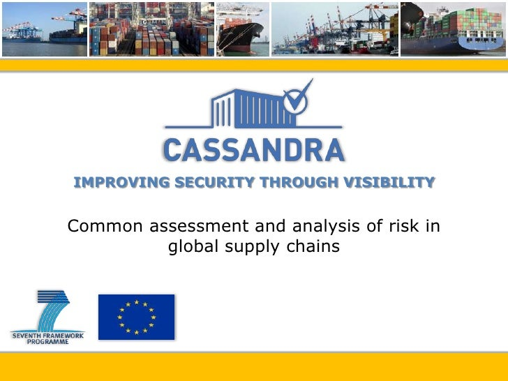 IMPROVING SECURITY THROUGH VISIBILITYCommon assessment and analysis of risk in         global supply chains