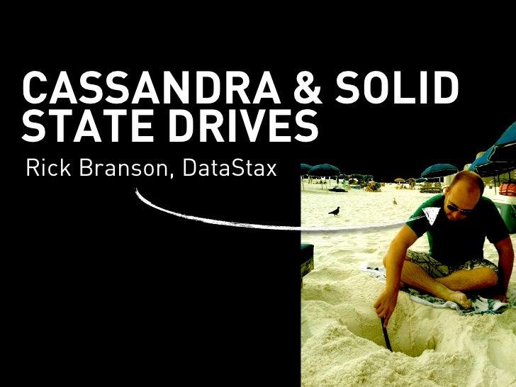 CASSANDRA & SOLIDSTATE DRIVESRick Branson, DataStax