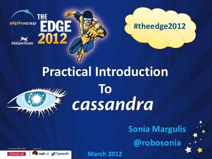 #theedge2012Practical Introduction           To                    Sonia Margulis                     @robosonia       Mar...