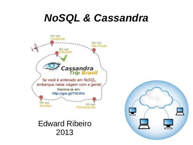 NoSQL & Cassandra Edward Ribeiro 2013